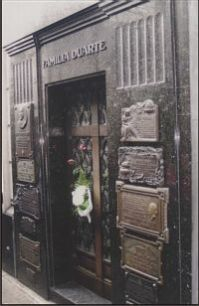 The Recoleta section is best known for its, the burial ground for the rich and famous.  One of the most visited tombs, under the name of the Duarte Family, is the Mausoleum dedicated to the late President and wife of the infamous Juan Peron, Eva, at the Cementario (Cemetery) de la Recoleta.